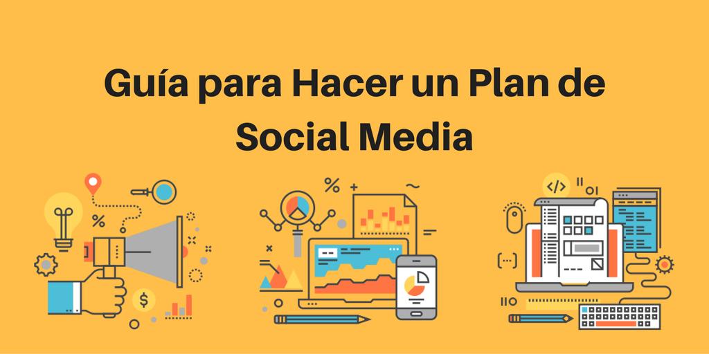 Mega Guía para Hacer un Plan de Social Media Marketing