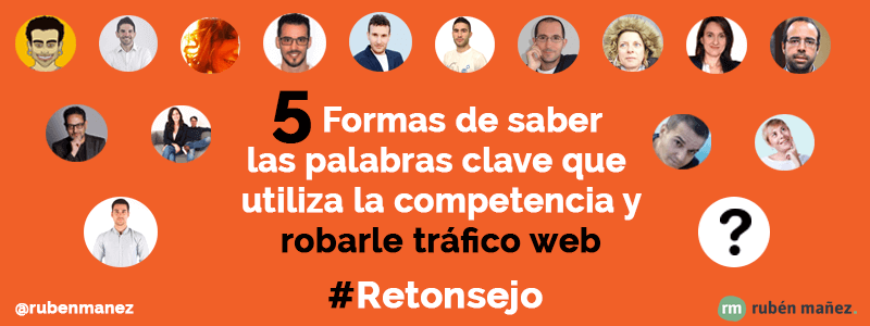 Cómo Aumentar el Tráfico Web Robando Palabras Clave SEO #Retonsejo