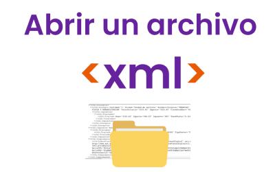 ¿Cómo puedo abrir el archivo XML de mi Factura Electrónica?