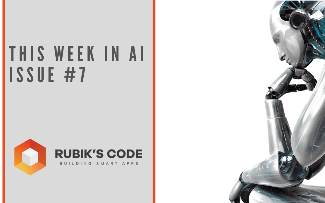This Week in AI – Issue #7