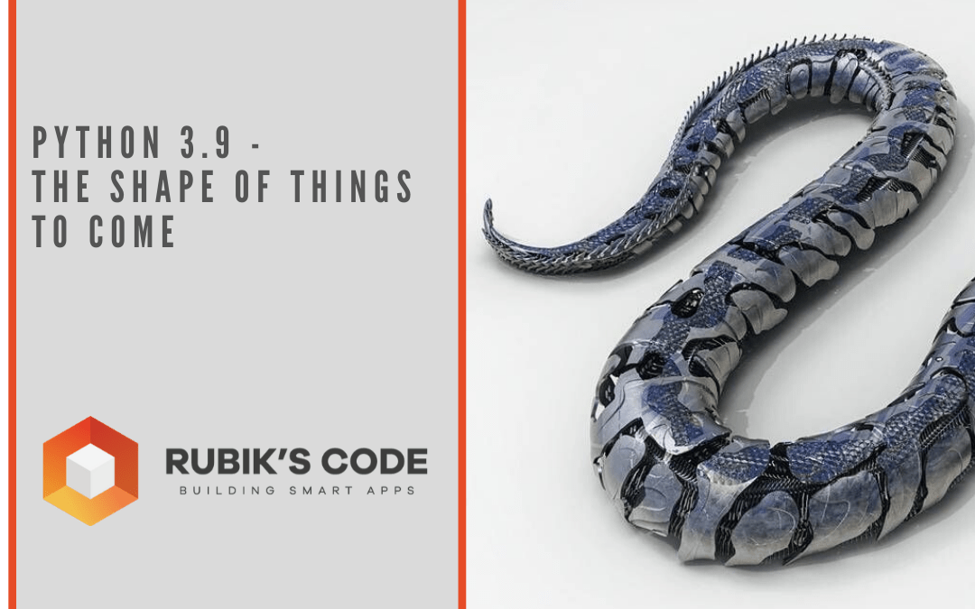 Python 3.9 - The Shape of Things to Come