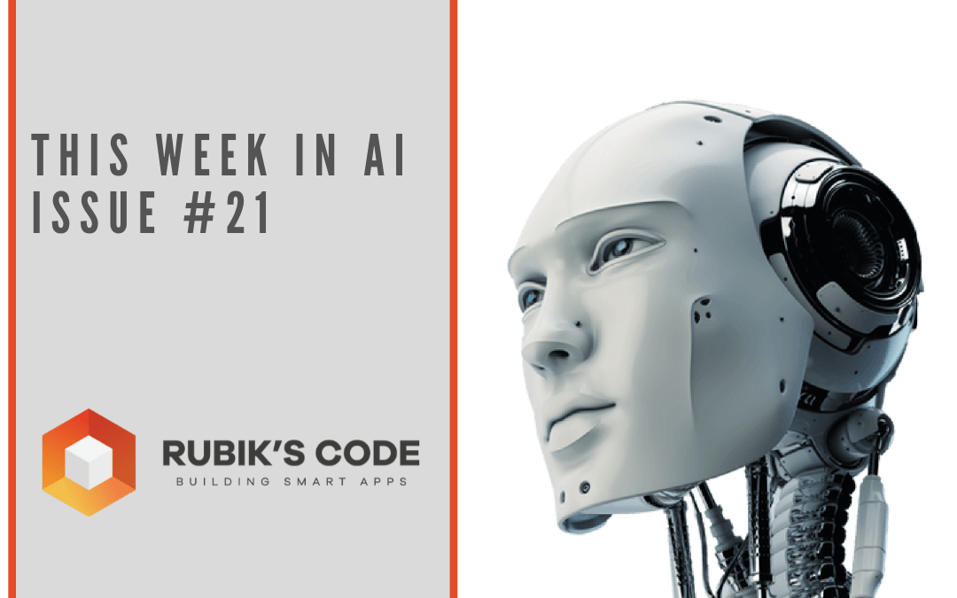 This Week in AI – Issue #21