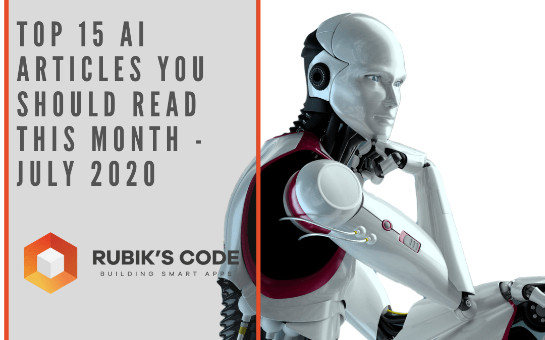 Top 15 AI Articles You Should Read This Month – July 2020