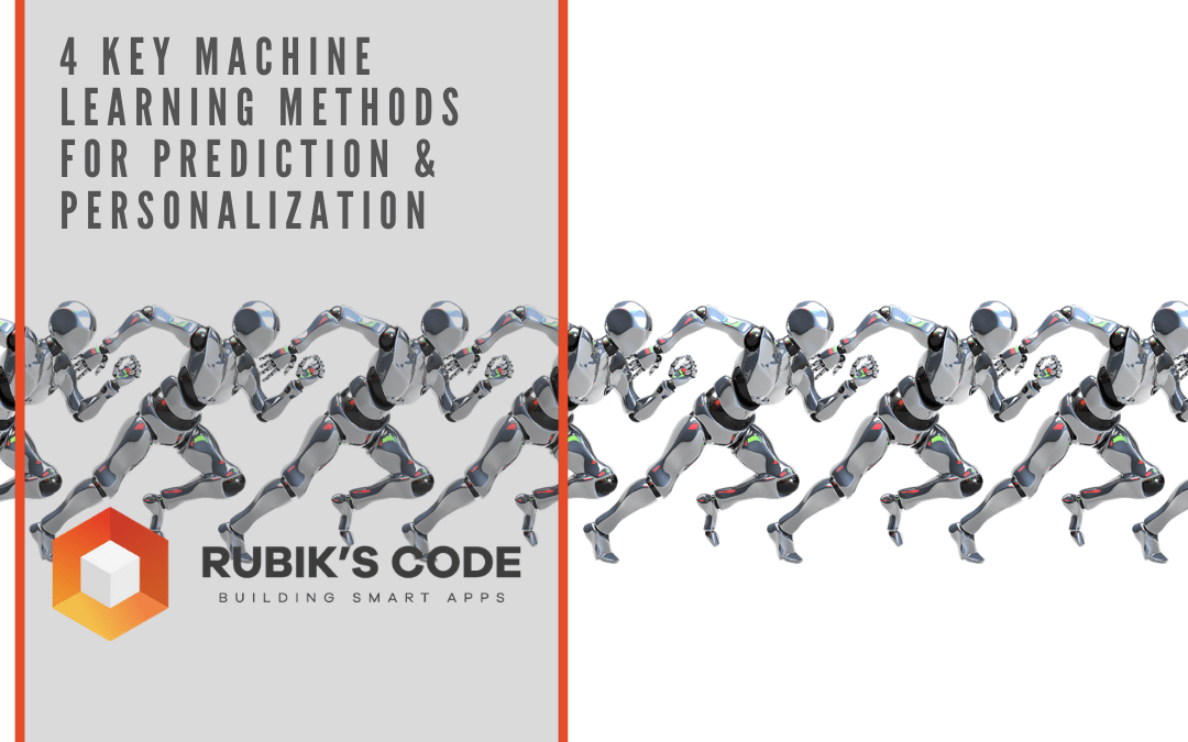 4 Key Machine Learning Methods for Prediction & Personalization
