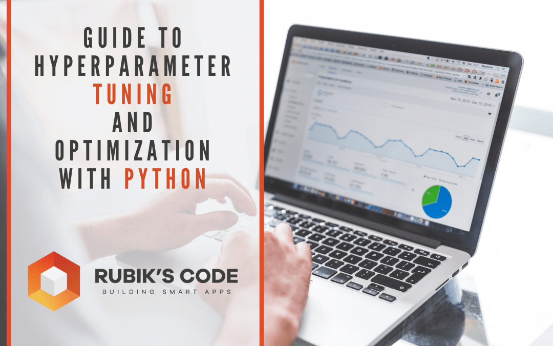 Hyperparameter Tuning and Optimization with Python