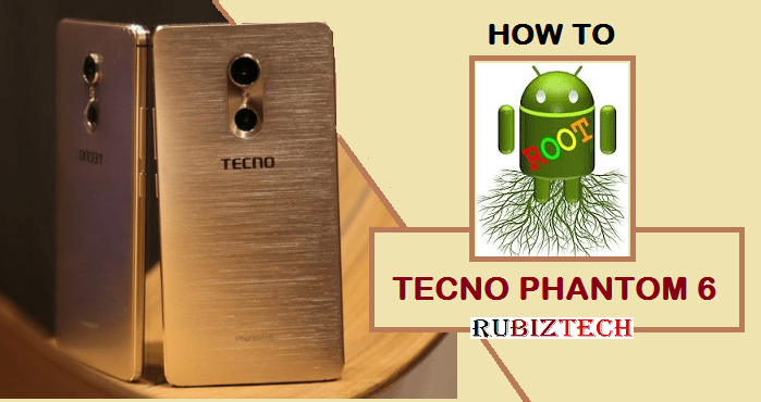 How to Root Tecno Phantom 6