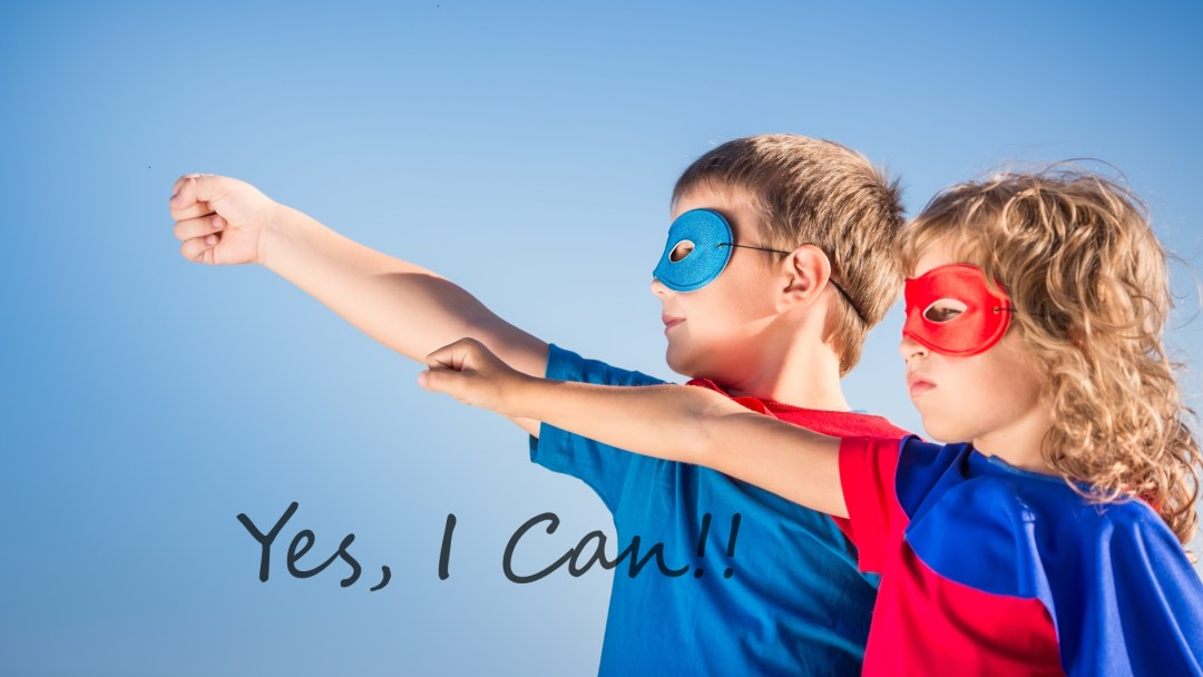 "Confidence, caring and ""Yes, I Can!"""