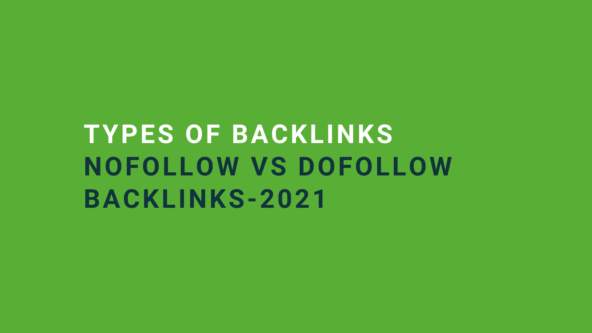 Types Of Backlinks: Nofollow VS Dofollow