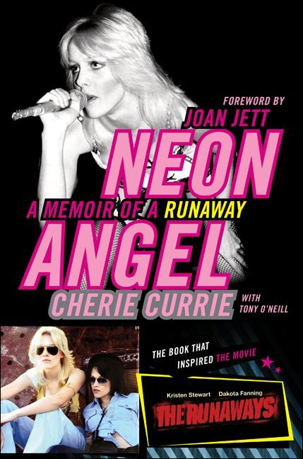 Neon Angel: A Memoir Of A Runaway by Cherie Currie - Rue Morgue Records