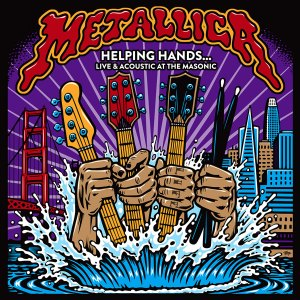 Metallica: Helping Hands Live & Acoustic