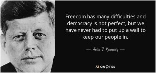 quote-freedom-has-many-difficulties-and-democracy-is-not-perfect-but-we-have-never-had-to-john-f-kennedy-66-59-81