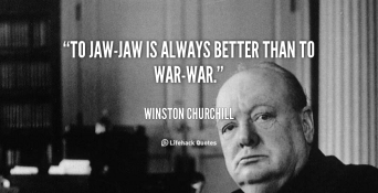 quote-Winston-Churchill-to-jaw-jaw-is-always-better-than-to-101684_1