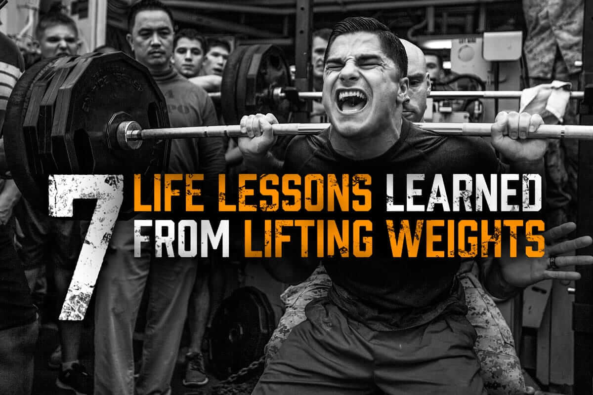 7 Life Lessons Learned From Lifting Weights