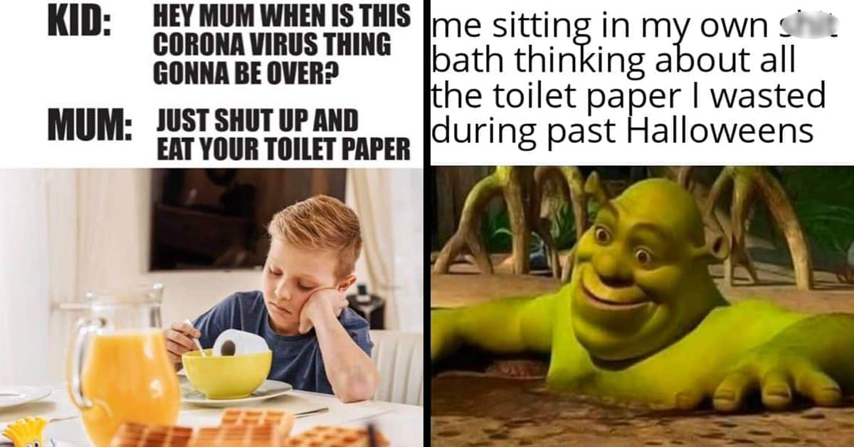 We May Run Out Of Toilet Paper But We Ll Have Toilet Paper Memes