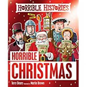 Horrible Christmas (Horrible Histories) by Terry Deary and Martin Brown