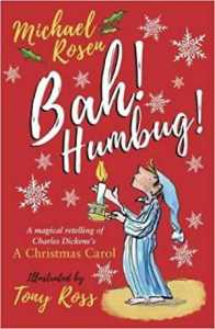 Bah! Humbug! by Michael Rosen & Tony Ross