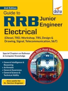 RRB Junior Engineer Electrical - Diesel, TRD, Workshop, TRS, Design & Drawing, Signal ,Telecommunication, S&T Guide : Includes Special Chapters on Railways & Computer Knowledge Second Edition