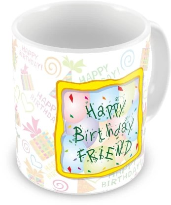 Everyday Gifts Happy Birthday Gift For Friend Ceramic Coffee Mug Price In India Buy Everyday Gifts Happy Birthday Gift For Friend Ceramic Coffee Mug Online At Flipkart Com