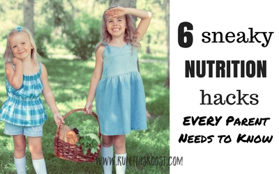 6 Nutrition Hacks Every Parent Needs to Know! If you have a picky or selective eater, these nutrition hacks will ensure your child stays healthy!