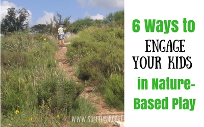 ways to engage your child in nature based play