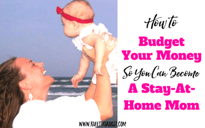 how to budget money to become a stay at home mom
