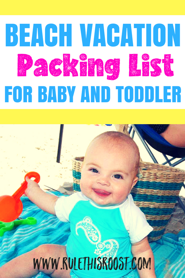 Beach Vacation Packing List for Baby and Toddler. Must have items for the beach.