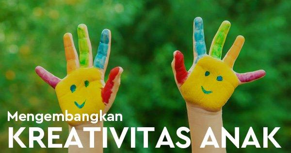 Tips Mengembangkan Kreativitas Anak