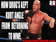Kurt Angle on How Drug's Kept Him Away From Returning to WWE.