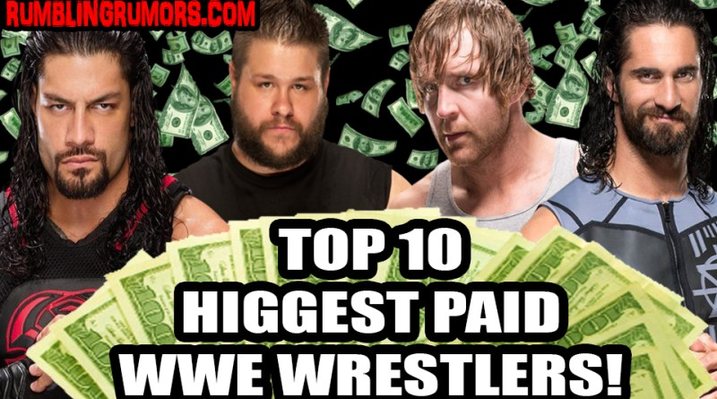 Top 10 Highest Paid WWE Wrestlers!