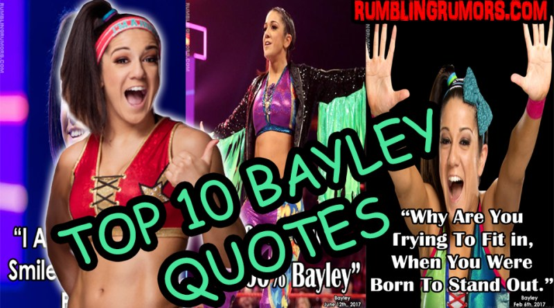 TOP 10 Bayley Quotes!