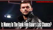 Is Money In The Bank Finn Bálor's Last Chance?