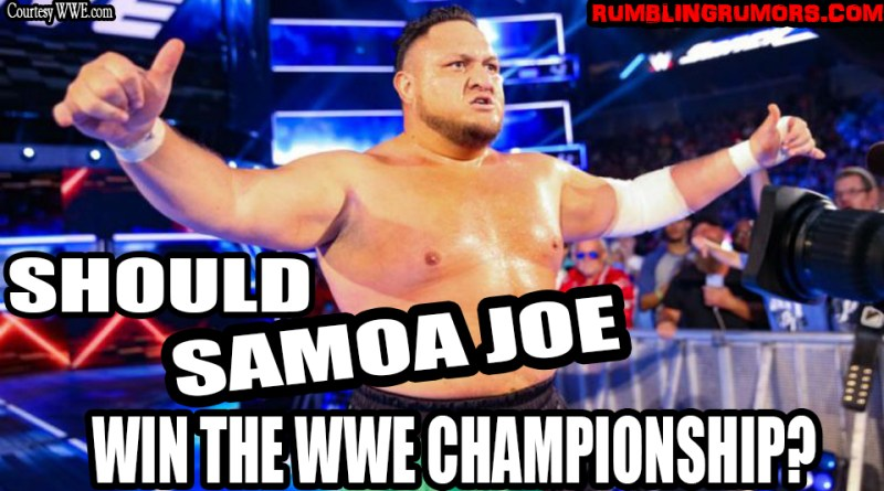 Should Samoa Joe Win The WWE Championship?