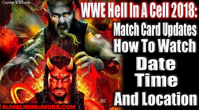 WWE Hell In A Cell 2018: Match Card Updates, How To Watch, Date, Time, And Location