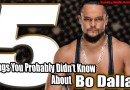 5 Things You Probably Didn't Know About Bo Dallas. B-Team things you didnt know. Curtis Axel partner Bo Dallas. Bo Dallas past.