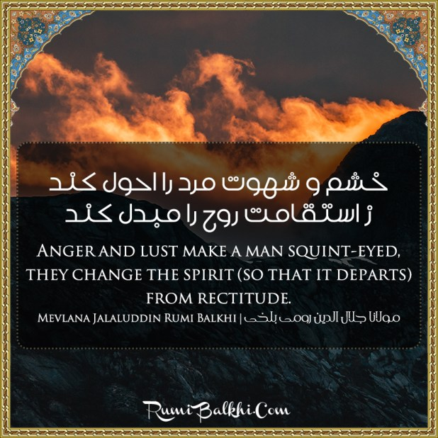Anger And Lust Make A Man Squint Eyed They Change The Spirit So That It Departs From Rectitude