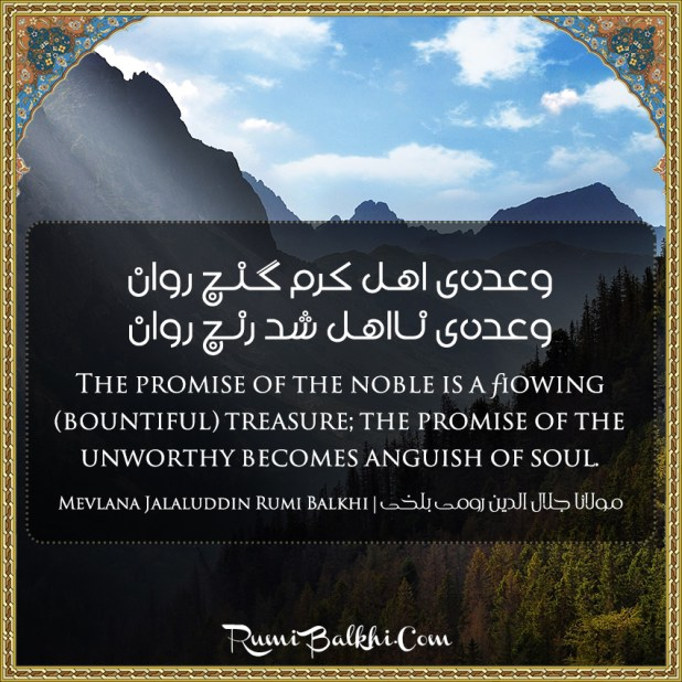 The Promise Of The Noble Is A Flowing Bountiful Treasure The Promise Of The Unworthy Becomes Anguish Of Soul