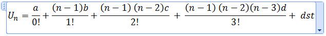 U_n=a/0!+(n-1)b/1!+((n-1)  (n-2)c)/2!  + ((n-1)  (n-2)(n-3)d)/3!+ dst