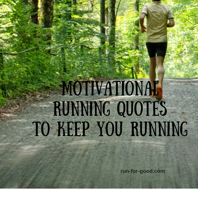 Inspiring Running Quotes - Run For Good