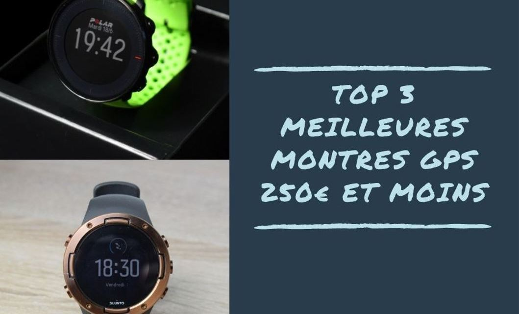Meilleures montres GPS running à moins de 250€.