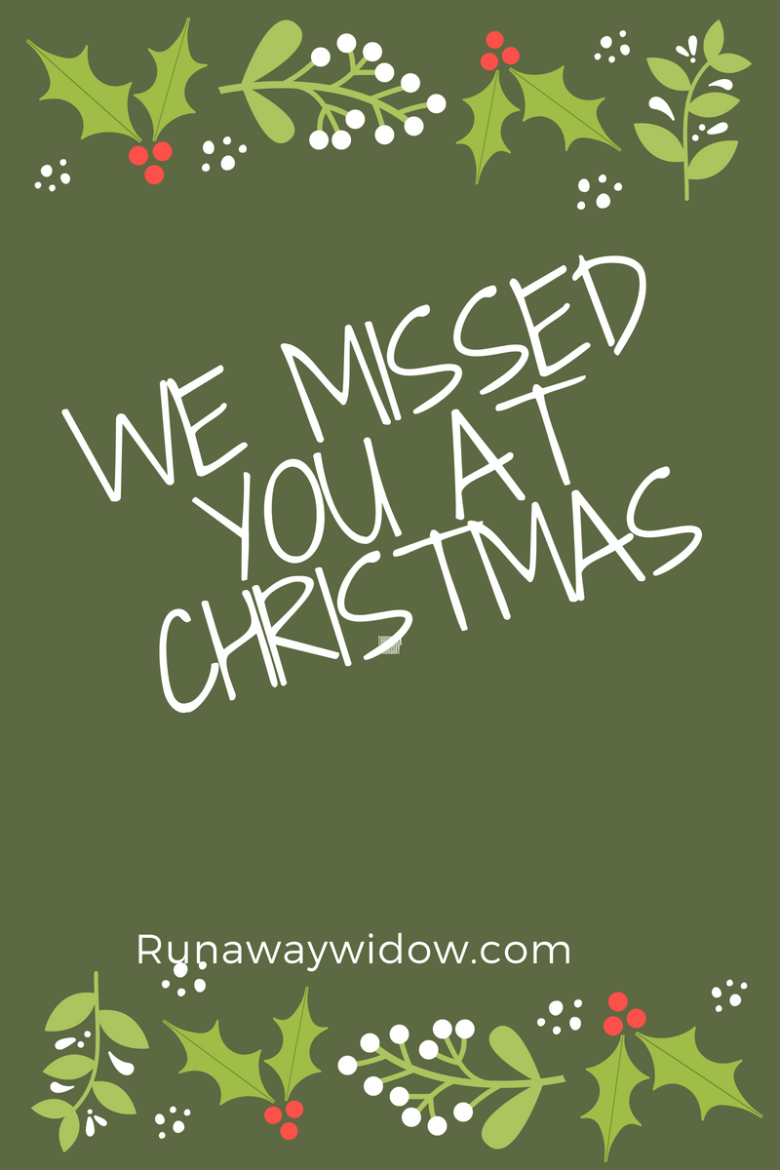 we missed you at Christmas