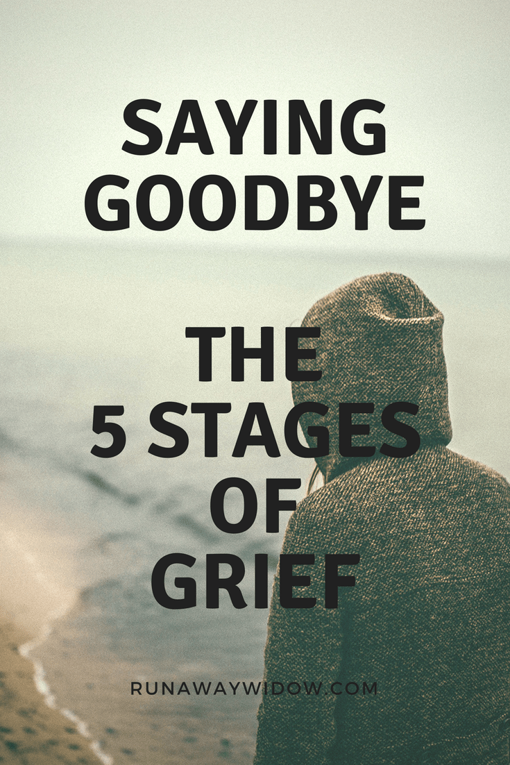 5 stages of grief - saying goodbye