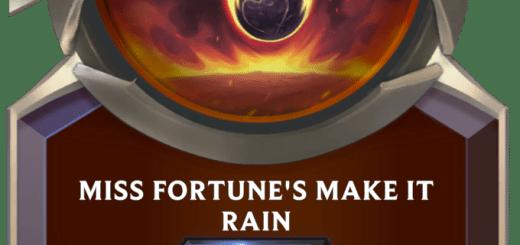 Miss Fortune's Make it Rain