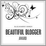 Beautiful Blogger (more awards – better late than never)