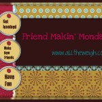 Friend Makin' Monday:: Christmas Edition
