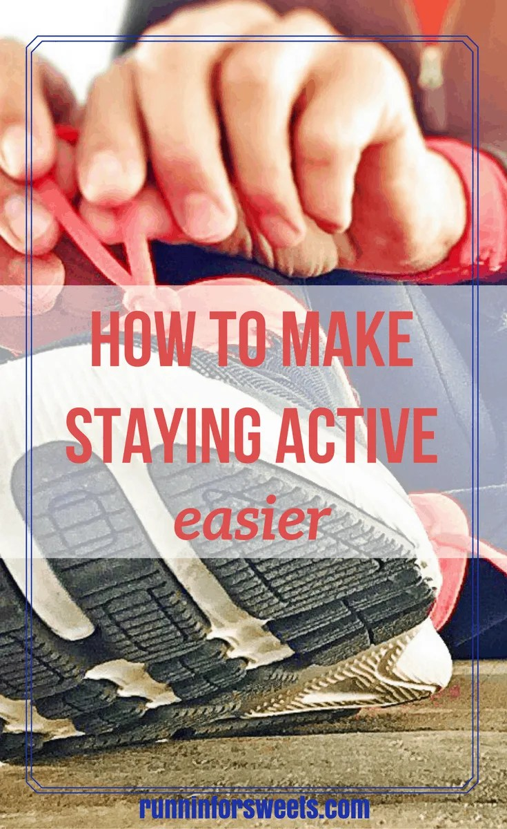 Make Staying Active Easier