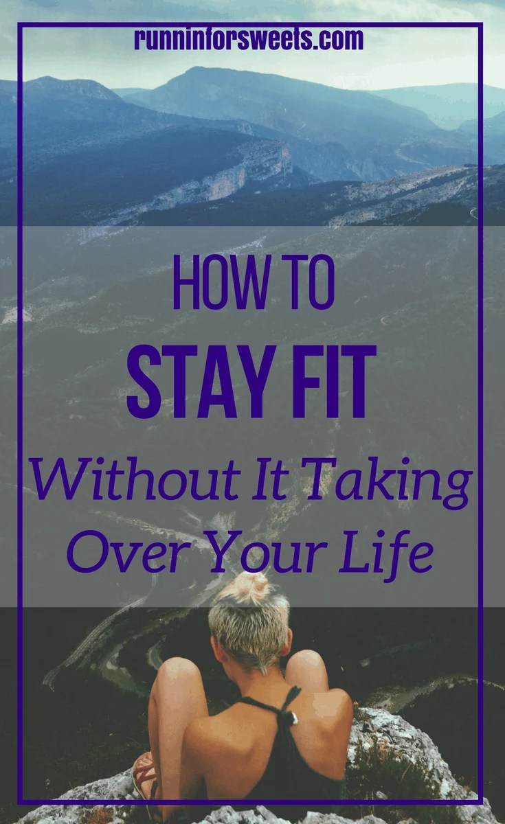 Stay Fit Without It Taking Over Life