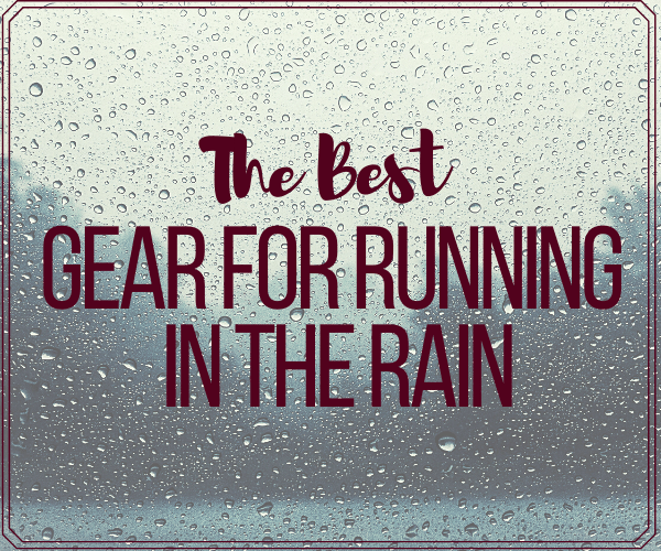 The Best Gear for Running in the Rain