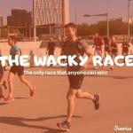 The Wacky Run – Summer 2021 edition