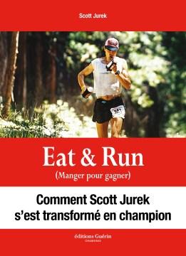 La traduction française de Eat & Run est publiée aux éditions Guérin (Chamonix)