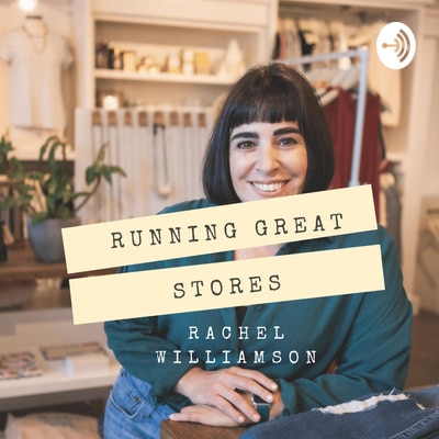 Running Great Stores Podcast - Rachel Williamson